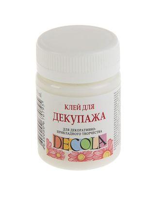 Клей для декупажа Decola, универсальный, 50 мл арт. СМЛ-25650-1-СМЛ1512810